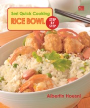 Cover Seri Quick Cooking: Rice Bowl oleh Albertin Hoesni