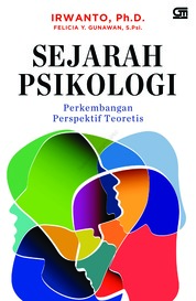 Cover Sejarah Psikologi: Perkembangan Perspektif Teoritis oleh Irwanto, Ph.D & Felicia Y. Gunawan