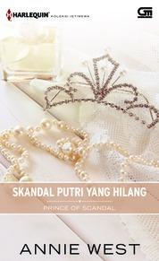 Harlequin Koleksi Istimewa: Skandal Putri yang Hilang (Prince of Scandal) by Annie West Cover
