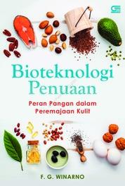 Bioteknologi Penuaan, Peran Pangan dalam Peremajaan Kulit by F. G. Winarno Cover