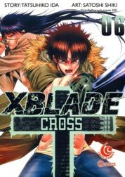 Cover LC: X Blade + -Cross- 06 oleh Shiki Satoshi & Ida Tatsuhiko
