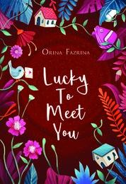 Lucky To Meet You by Orina Fazrina Cover
