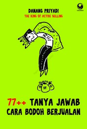 Cover 77++ Tanya Jawab Bodoh Berjualan oleh Danang Priyadi