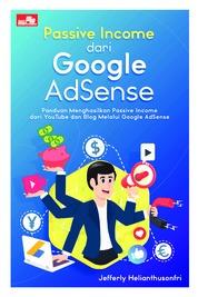 Cover Passive Income dari Google AdSense oleh Jefferly Helianthusonfri