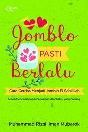 Cover Jomblo Pasti Berlalu: Cara Cerdas Menjadi Jomblo Fi Sabilillah oleh Rizqi Ilman Mubarok