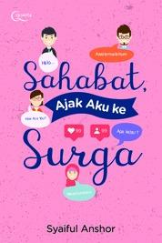 Cover Sahabat Ajak Aku ke Surga oleh Syaiful Anshor