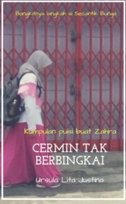 CERMIN TAK BERBINGKAI by URSULA LITA JUSTINA Cover