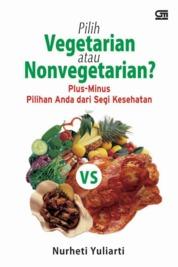 Pilih Vegetarian Atau Non Vegetarian? by Nurheti Yuliarti Cover