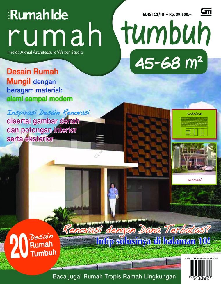 Seri Rumah Ide - Rumah Tumbuh 45-68m by Imelda Akmal Architectural Writer Studio Digital Book