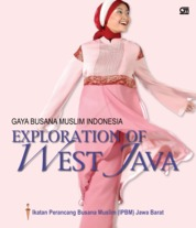Gaya Busana Muslim Indonesia - Exploration Of West Java by IPBM (Ikatan Perancang Busana Muslim) Jawa Barat Cover