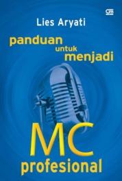 Cover Panduan untuk Menjadi MC Profesional oleh Lies Aryati