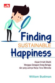 Cover Finding Sustainable Happiness oleh William Budiman