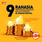 Cover 9 Rahasia Membangun Kekayaan Melalui Properti di Zaman Digital oleh Adi Putera Widjaja