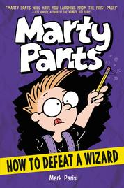 Marty Pants #3: How to Defeat a Wizard by Mark Parisi Cover