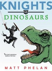 Knights vs. Dinosaurs by Matt Phelan Cover