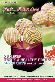 25 Resep Snack & Healthy Drinks Serba Oats untuk Anak by Fajar Ayuningsih Cover