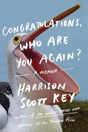Congratulations, Who Are You Again? by Harrison Scott Key Cover
