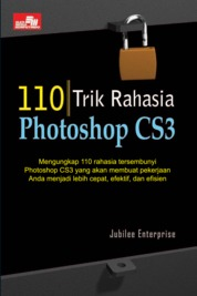 110 Trik Rahasia Photoshop CS3 by Jubilee Enterprise Cover