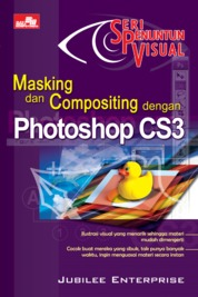 Seri Penuntun Visual - Masking Compositing Photoshop CS3 by Jubilee Enterprise Cover