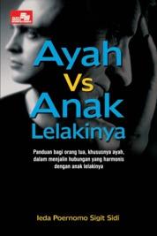Cover Ayah VS Anak Lelakinya oleh Ieda Poernomo Sigit Sidi