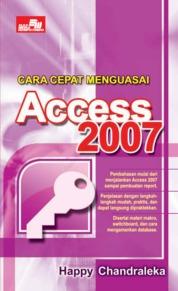 Cara Cepat Menguasai Access 2007 by Happy Chandraleka Cover