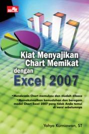 Kiat Menyajikan Chart Memikat Excel 2007 by Yahya Kurniawan, ST Cover