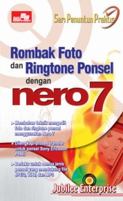 Seri Penuntun Praktis: Rombak Foto Ringtone Ponsel Nero 7 by Jubilee Enterprise Cover