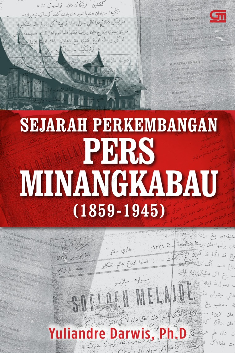 Sejarah Perkembangan Pers Minangkabau (1859 - 1945) by Yuliandre Darwis Digital Book
