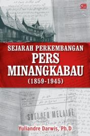 Sejarah Perkembangan Pers Minangkabau (1859 - 1945) by Yuliandre Darwis Cover