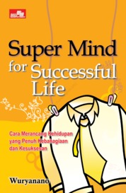 Super Mind for Successful Life by Wuryanano Cover
