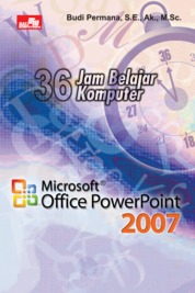36 Jam Belajar Komputer Microsoft Office PowerPoint 2007 by Budi Permana Cover