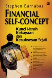 Financial Self-Concept: Kunci Meraih Kekayaaan dan Kesuksesan Sejati by Stephen Barnabas Cover