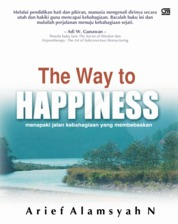 The Way To Happiness by Arief Alamsyah Nasution Cover