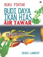 Cover Budi Daya Ikan Hias Air Tawar oleh Derek Lambert