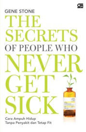 The Secret of People Who Never Get Sick by Gene Stone Cover