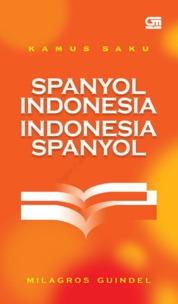 Cover Kamus Saku Spanyol Indonesia - Indonesia Spanyol oleh Milagros Guindel