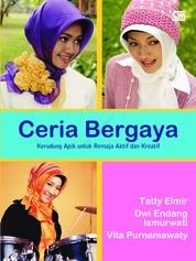Cover Ceria Bergaya - Kerudung Apik untuk Aktivitas Outdoor dan Olah Raga oleh Tatty Elmir