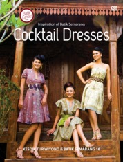 Cover Batik Cantik! Inspiration of Batik Semarang: Cocktail Dresses oleh Kesdik Tur Wiyono