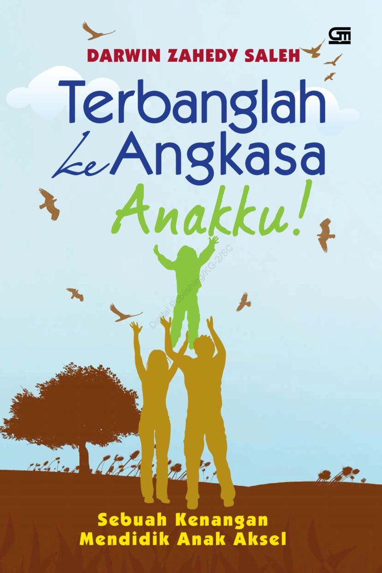 Terbanglah ke Angkasa, Anakku by Darwin Zahedy Saleh Digital Book