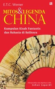 Cover Mitos dan Legenda Cina oleh E.T.C. Werner