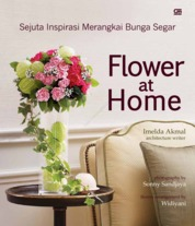 Cover Flower at Home oleh Imelda Akmal Architectural Writer Studio