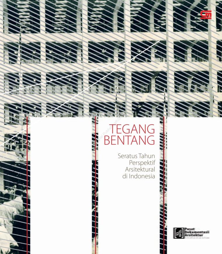 Tegang Bentang by Pusat Dokumentasi Arsitektur Digital Book