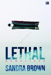 Cover Mematikan (Lethal) oleh Sandra Brown