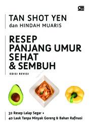 Cover Resep Panjang Umur Sehat & Sembuh oleh Tan Shot Yen & Hindah Muaris