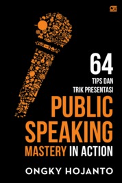 Cover Public Speaking Mastery in Action oleh Ongky Hojanto