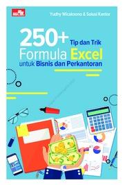 250+ Tip dan Trik Formula Excel untuk Bisnis dan Perkantoran by Yudhy Wicaksono & Solusi Kantor Cover