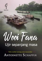 Wooi Fana: Ujir sepanjang masa by Antoinette Schapper Cover