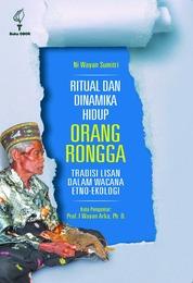 Cover Ritual dan Dinamika Hidup Orang Rongga: Tradisi Lisan dalam Wacana Etno-Ekologi oleh Ni Wayan Sumitri