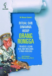 Ritual dan Dinamika Hidup Orang Rongga: Tradisi Lisan dalam Wacana Etno-Ekologi by Ni Wayan Sumitri Cover