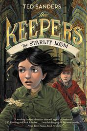 The Keepers #4: The Starlit Loom by Ted Sanders Cover